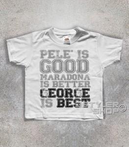 george best t-shirt bambino con scritta pelè is good maradona is better george is best