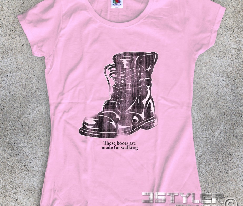 Boots T Shirt Donna These Boots Are Made For Walking