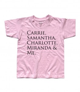 "Sex and the City t-shirt bambino con scritta ""Carrie, Samantha,Charlotte, Miranda and Me"""