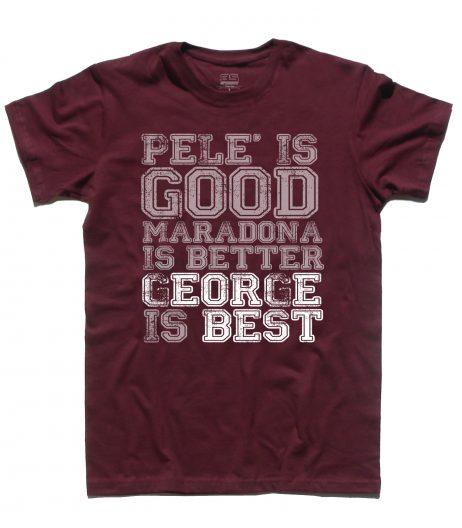 george best t-shirt uomo con scritta pelè is good maradona is better george is best